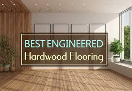 best engineered hardwood flooring top