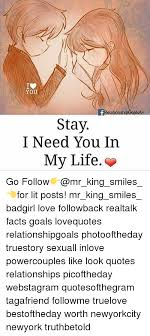 I Need You In My Life Quotes Awesome YOU RelationshipGoal AH Stay I Need You In My Life Go Follow