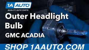 How To Replace Hid Headlight Bulb 07 16 Gmc Acadia