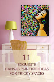 11 exquisite canvas painting ideas for tricky spaces