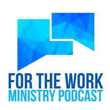 For The Work Ministry Podcast