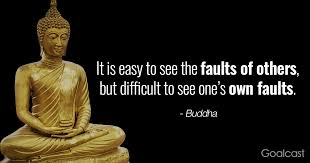 Buddha Quote On Seeing Fault In Others Before Your Own Goalcast Awesome Quotes By Buddha