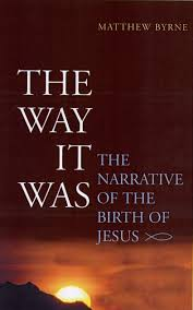 The Way it Was: The Narrative of the Birth of Jesus: Byrne ...
