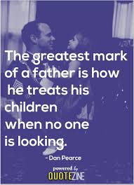 Best Dad Quotes Best Father Quotes The 48 Best Sayings For Amazing Dads