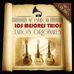 Los Mejores Trios: Serie Nostalgia - Exitos Originales