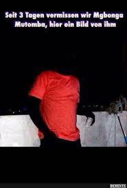 Seit 3 Tagen Vermissen Wir Mgbonga Lustige Bilder Sprüche