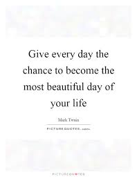 Beautiful Days Quotes Best Of 24 Beautiful Day Quotes QuotePrism