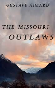 The <b>Missouri</b> Outlaws - <b>Gustave Aimard</b> (Illustrated) - Kindle edition ...
