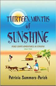 Thirteen Months of Sunshine: Peace Corps Adventures in Ethiopia: 1962–1964:  Summers-Parish, Patricia: 9781608135400: Amazon.com: Books