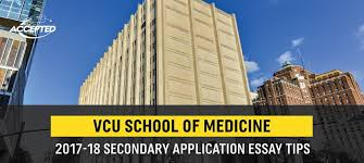 virginia commonwealth university med school secondary application tips see more school specific secondary application essay tips here