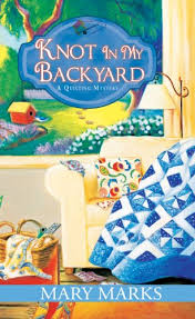 Knot In My Backyard (A Quilting Mystery) by Mary Marks http://www ... & Knot In My Backyard (A Quilting Mystery) by Mary Marks http:// Adamdwight.com