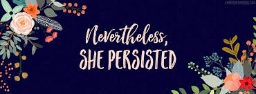 nevertheless she persisted facebook cover photo nevertheless she persisted facebook cover photo shepersisted neverthelessshepersisted