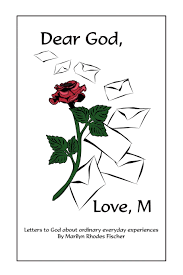 Dear God, Love, M: Letters to God about Ordinary Everyday Experiences:  Fischer, Marilyn Rhodes: 9781432711634: Books - Amazon.ca