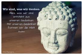 Buddha Zitat Mit Unseren Gedanken Zitate Für Das Leben