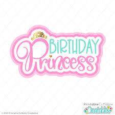 Free vector svg, this file can be scaled to use with the silhouette cameo or cricut, brother scan n cut cutting machines. Birthday Princess Free Svg File For Cricut Silhouette