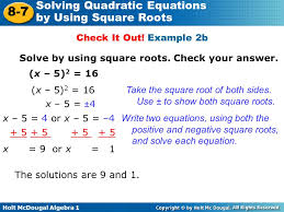 example 2b solve by using square roots check your answer