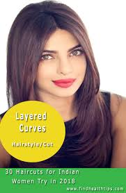 Layered Curves Haircuts For Indian Women 2018 Hair Care N