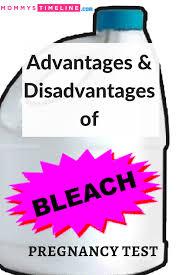 advantages disadvantages of bleach pregnancy test