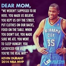 Kevin Durant Quotes Inspiration Kevin Durant Quote On His Mom Being The Real MVP Quotes