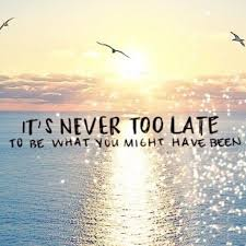 It's Never Too Late Quotes Fascinating It's Never Too Late Quote Life Quotes Pinterest Inspirational
