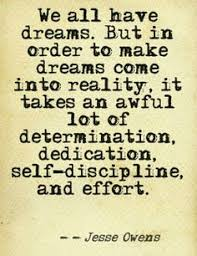 by constant self discipline and self control you can develop dreams and determination and self discipline and effort
