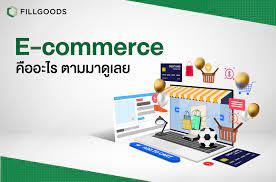 e-Commerce คืออะไร พร้อมโอกาสทางการเติบโตของธุรกิจ e-Commerce  ที่คนขายออนไลน์ต้องรู้ - Fillgoods