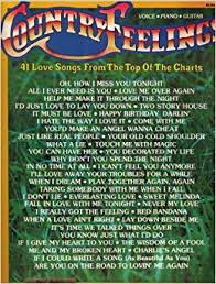 Top Charts Music Country Country Feelings 41 Love Songs From The Top Of The Charts