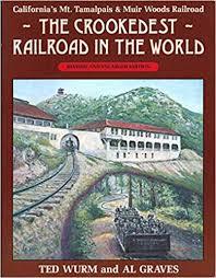 Amazon.com: Crookedest Railroad in the World: California's Mt. Tamalpais &  Muir Woods Railroad (9780870460630): Ted Wurm, Al Graves: Books