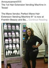 Weave Vending Machine Extraordinary Weave Vending Machine In Texas Mane Tall Tails Pinterest