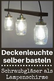 Pendelleuchte Selber Bauen Einmachglaslampe Schraubgläser