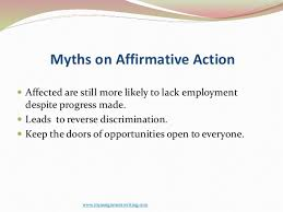 sample essay affirmative action work in the federal government 6 myths on affirmative action