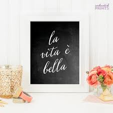 Life Is Beautiful Quotes In Italian Best Of La Vita E Bella Life Is Beautiful Italian By EnchantedPrints For