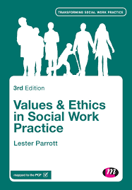 Social Work Values Values And Ethics In Social Work Practice Transforming Social Work