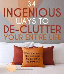 de clutter 34 ingenious ways to de clutter your entire life
