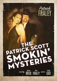 The <b>Patrick Scott Smokin</b>' Mysteries by <b>Patrick Fraley</b>, Audiobook (CD)