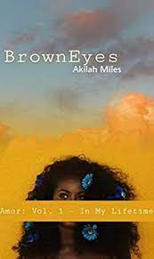 Amazon.co.jp: BrownEyes: Amor: Vol. 1 - In My Lifetime (Young Love)  (English Edition) eBook: Miles, Akilah, Cox, Mia, Hudson, Adrrienne, Perry,  Marquita, Joness, Mel: Kindle Store