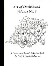 Art Of Dachshund Coloring Book Volume