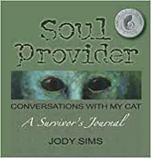 Soul Provider: Conversations with My Cat: Sims, Jody: 9780989789202:  Amazon.com: Books