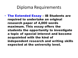 to earn an ib diploma complete extended essay tok cas take six  diploma requirements the extended essay ib students are required to undertake an original research paper