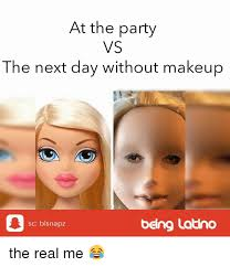 makeup memes and party at the party vs the next day without makeup