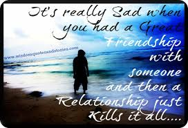 Quotes About Relationships And Friendships Mesmerizing Relationship May Kill Great Friendship Wisdom Quotes Stories