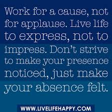 Quote Of The Week For Work Awesome Live Life To Express Live Life Happy