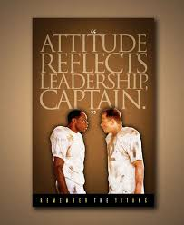 best attitude reflects leadership ideas remember the titans attitude reflects leadership captain quote poster also available in horizontal format