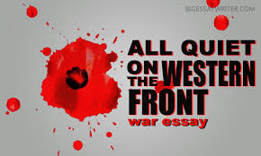 war essay on all quiet on the western front com are you tired of writing essays so welcome to the best website where you can the paper writer online who will help you to write any essay