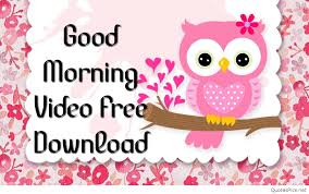 Good Morning Video Free Download Delectable Down Load Love Motivation For Him