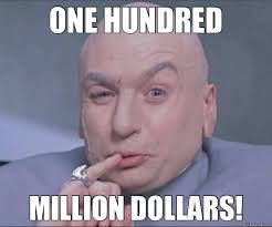 ONE MILLION DOLLARS - Dr. Evil - quickmeme via Relatably.com