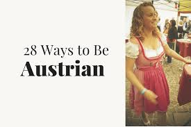 28 ways to be <b>Austrian</b>