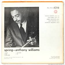 <b>Anthony Williams</b>: <b>Spring</b> (1965) Blue Note | LondonJazzCollector