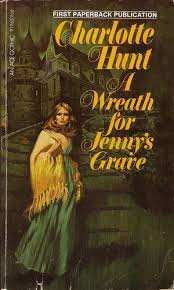 a wreath for jenny s grave by charlotte hunt ace 1975 cover artist unknown