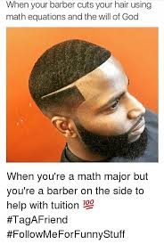 barber funny and when your barber cuts your hair using math equations